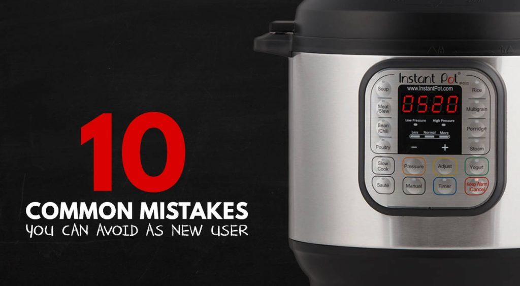 instant pot users common mistakes