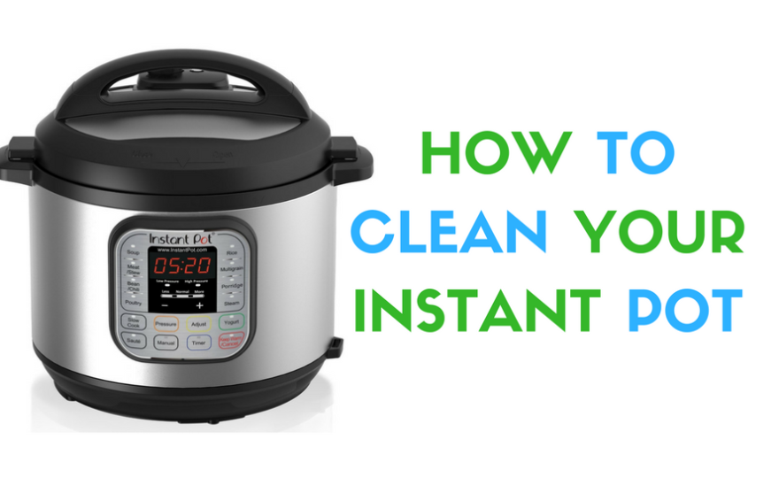 How to Clean Your Instant Pot in Minutes